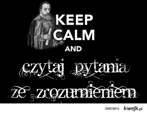 Keep calm and (matura z polskiego)