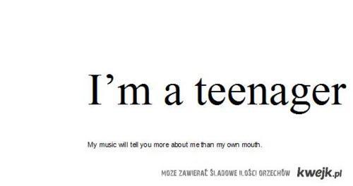 I'm a teenager