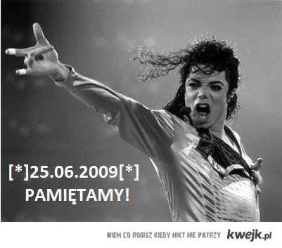 Michael Jackson 25.06.2009! PAMIĘTAMY!