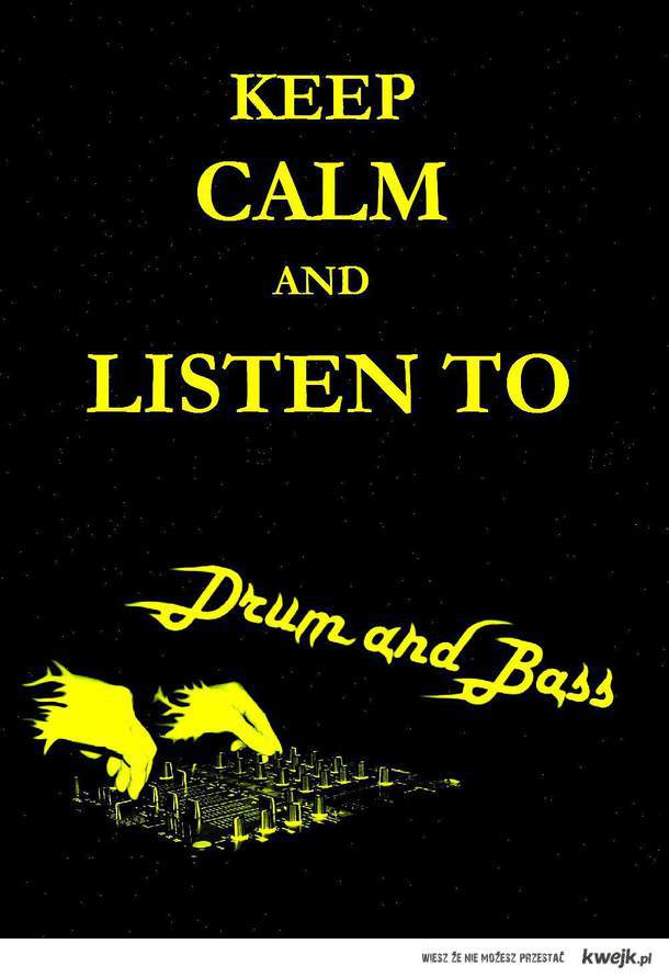 Keep calm and drum'n'bass