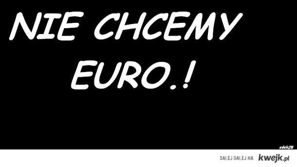 NIE CHCEMY EURO