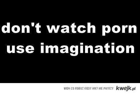 don't watch porn