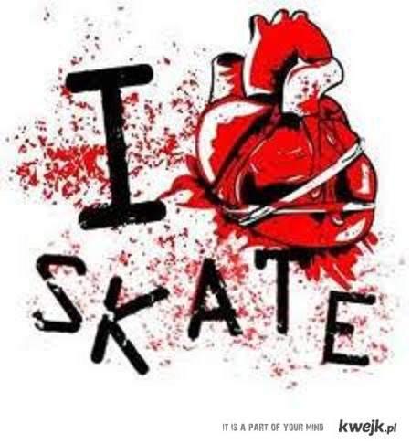 I love skate