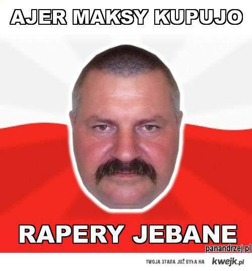 AJER MAKSY KUPUJO RAPERY JEBANE