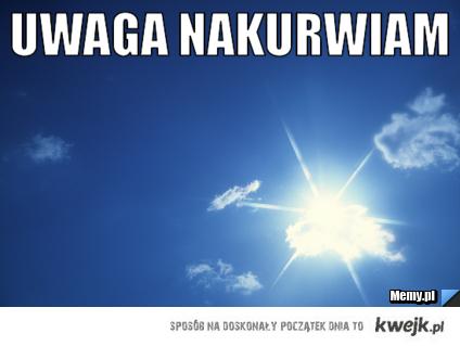 Słońce nakurwia