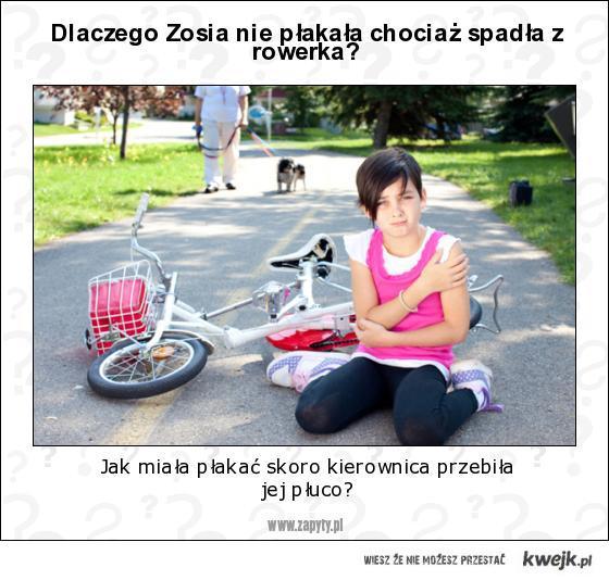 Dlaczego Zosia nie płakała chociaż spadła z rowerka?