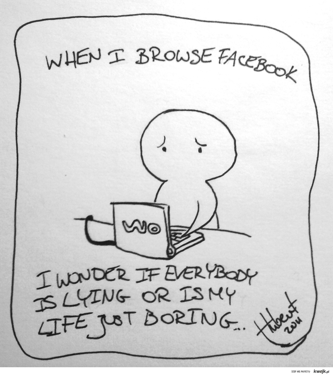 Boring life outside of facebook