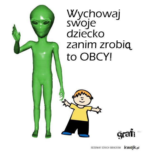 Wychowaj swoje dziecko, zanim zrobią to OBCY!