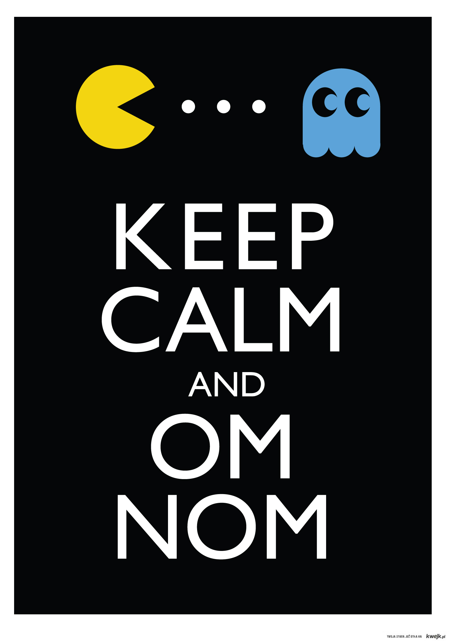 keep clam and ... PACMAN !