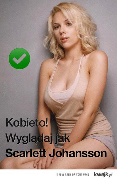 Kobieto! Wyglądaj jak Scarlett Johansson