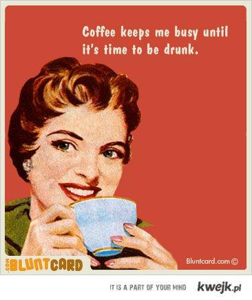 Coffe keeps my busy