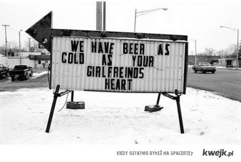 beer as cold as your gf heart