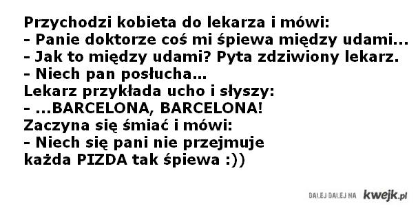 """każda pi**a śpiewa """"Barcelona"""""""