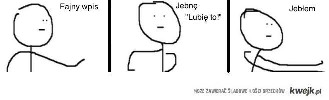 """Jeb*ę """"Lubie to!"""""""