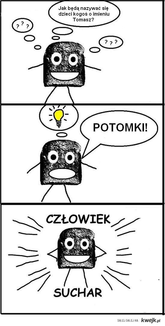 Człowiek Suchar- Tomek