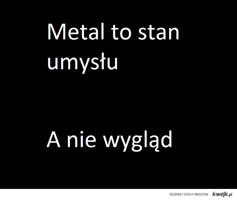 Metal to stan umysłu a nie wygląd