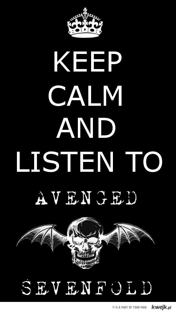 Keep Calm and listen to A7X