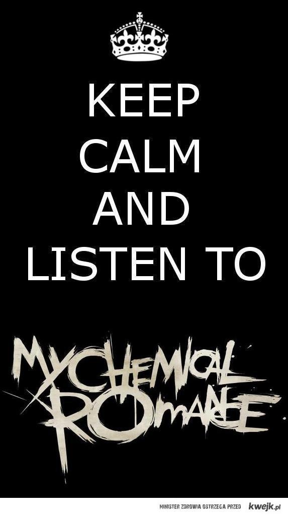 keep calm and listen MCR!