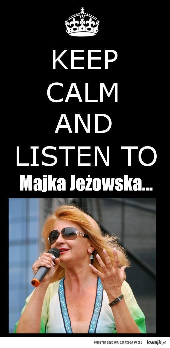 keepcalmandlistenmajkajezowska