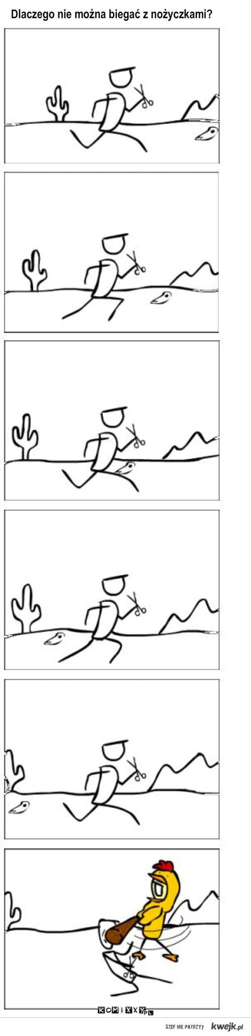 Dlaczego nie wolno biegać z nożyczkami?