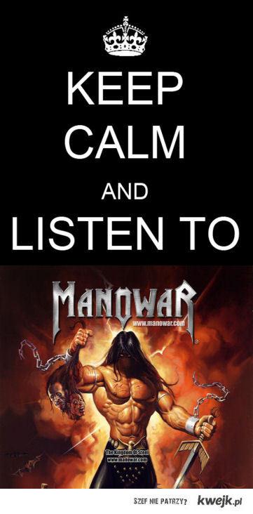 Listen to Manowar!