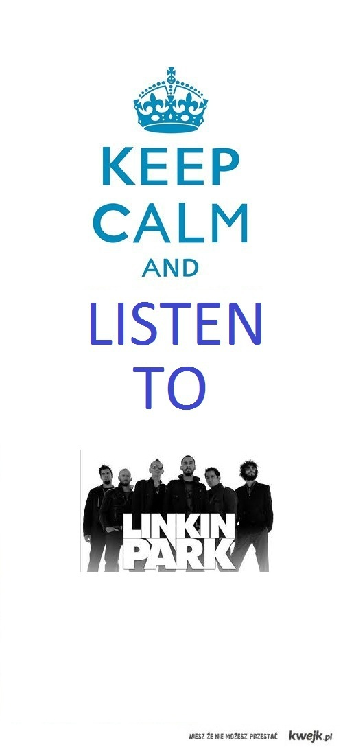 keep calm and listen to LP