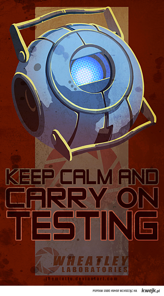 Keep calm and carr yon testing