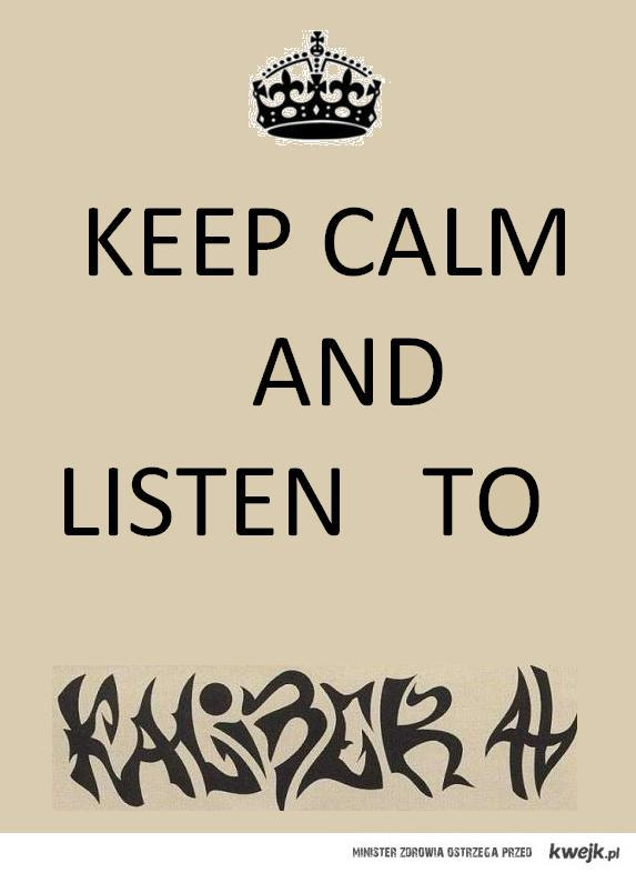 Keep calm and listen to K44.