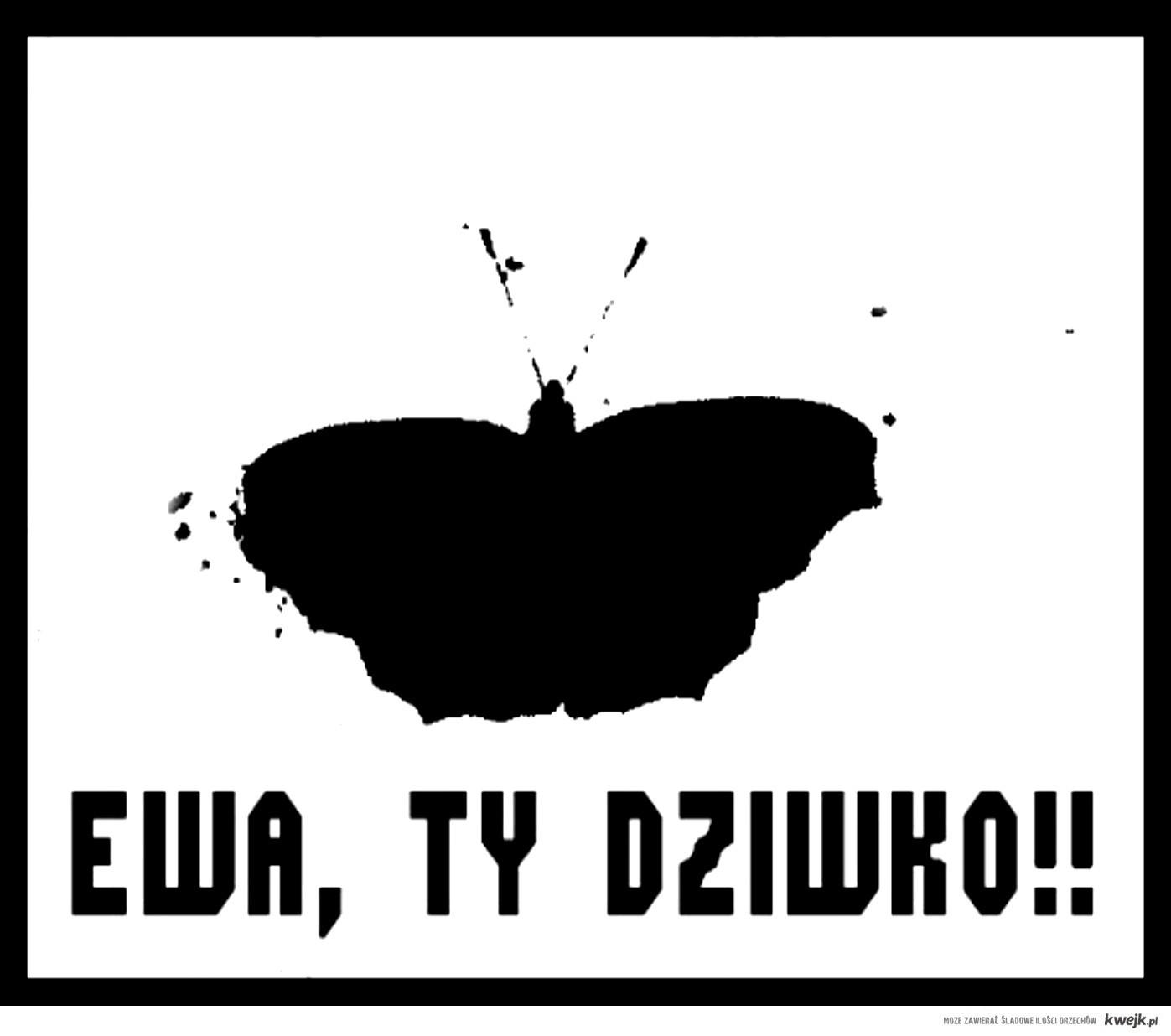 Ewa, Ty Dziwko!!