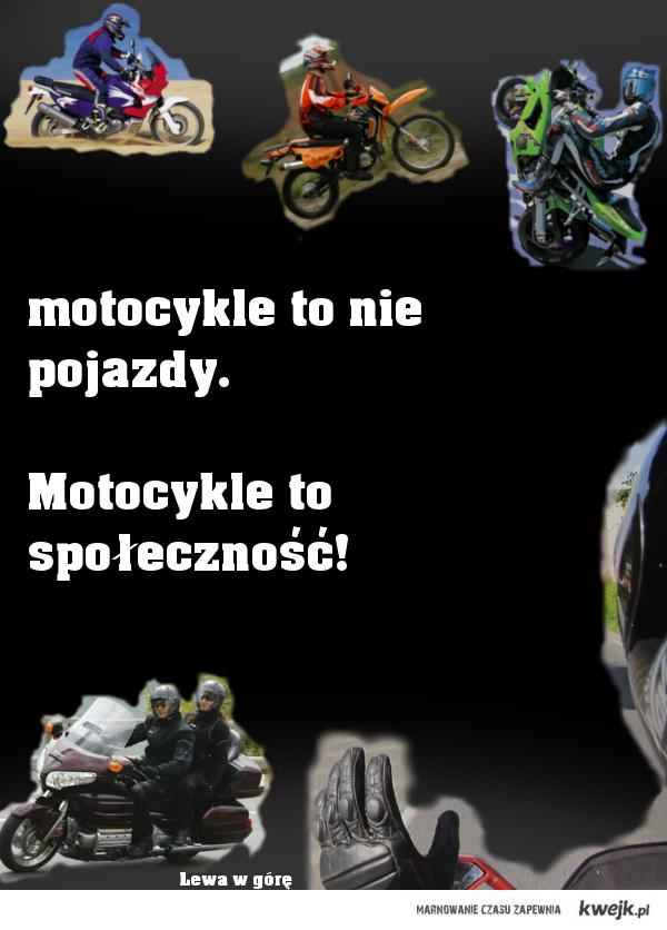 motocykle to nie pojazdy. Motocykle to społeczność!