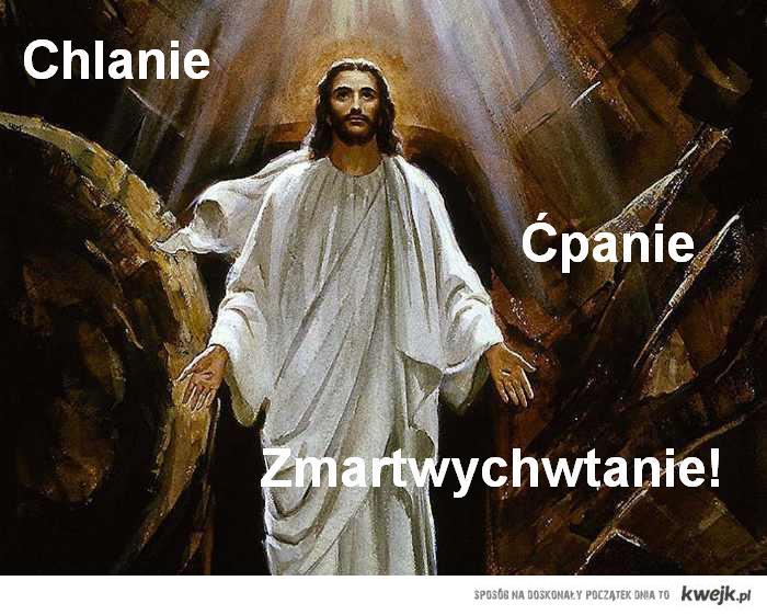 Chlanie, Ćpanie, Zmartwychwstanie!