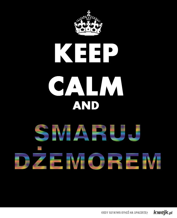 Keep calm and smaruj dżemorem