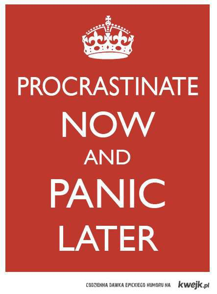 first law of procrastination