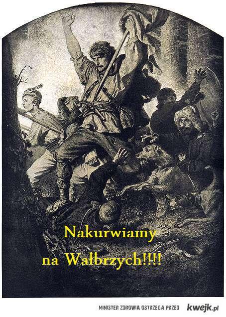 Na Wałbrzych!!