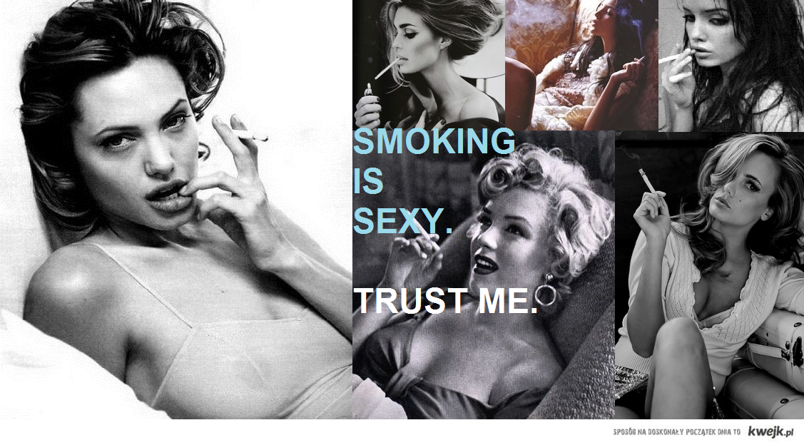 Smoking is sexy