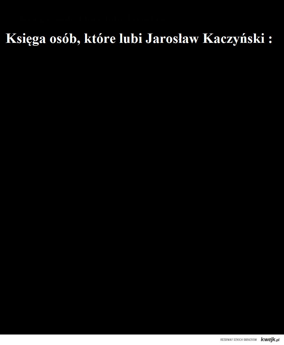 Księga osób, które lubi Jarosław Kaczyński