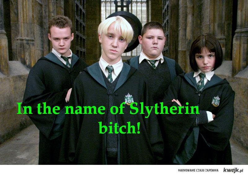 In the name of slytherin