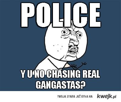 Y U NO Police