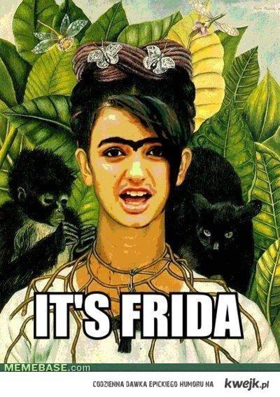 It's Frida