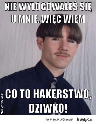 Hakier :)