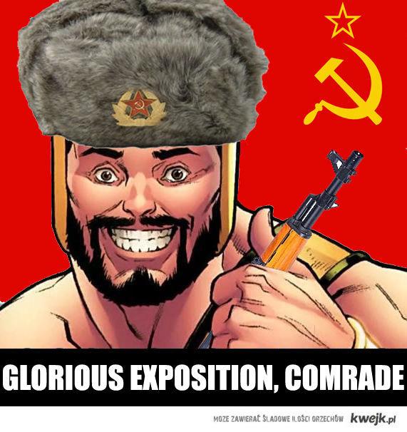 Glorious Exposition Comrade