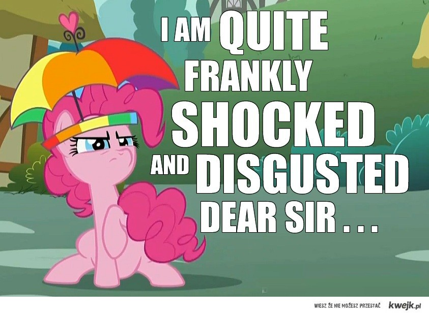Pinkie's disgusted.