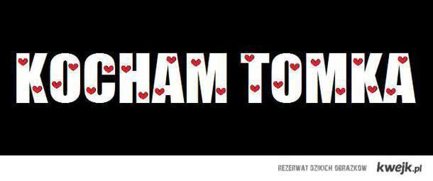 kocham Tomka
