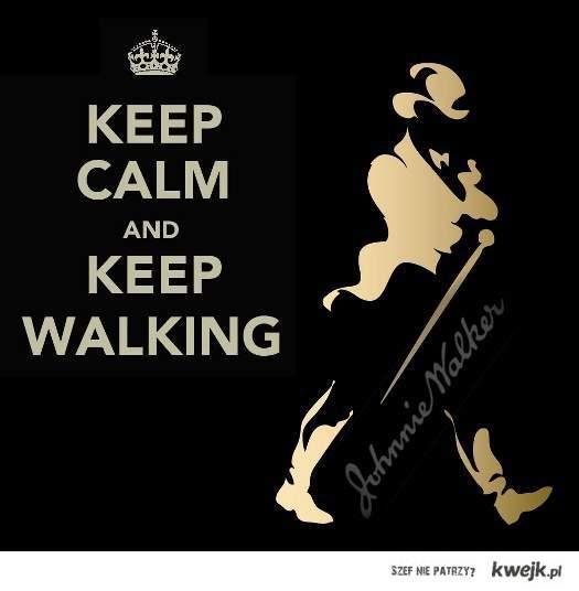 Keep calm and Johnnie Walker