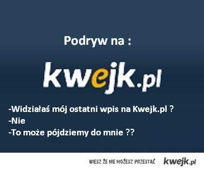 Podryw na kwejk.pl