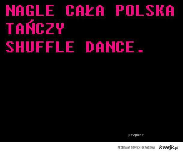 cała Polska tańczy shuffle dance.