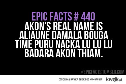 Epic Fact:akon