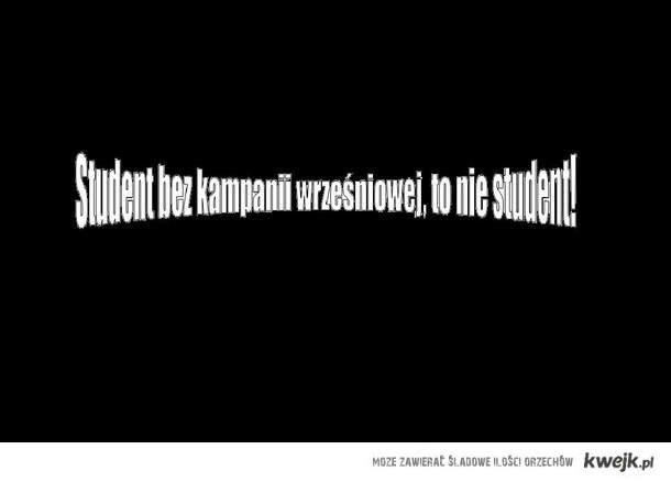 Student bez kampanii wrześniowej to nie student!