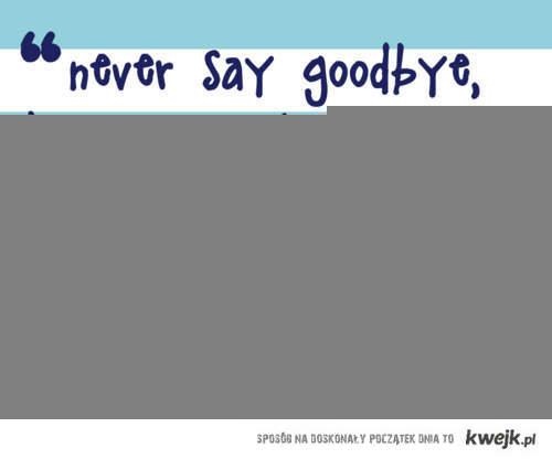 nigdy nie mów żegnaj