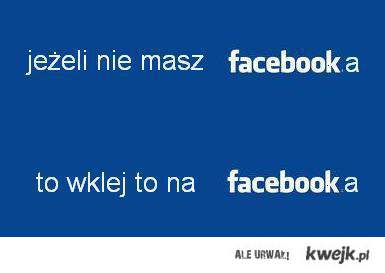facebooka nie masz